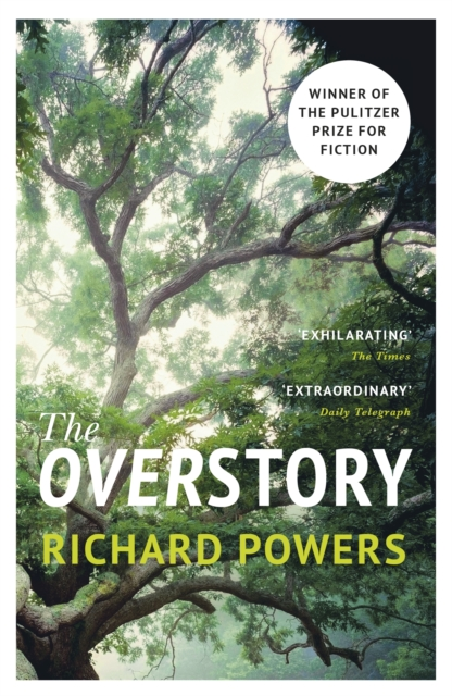 The Overstory : The million-copy global bestseller and winner of the Pulitzer Prize for Fiction